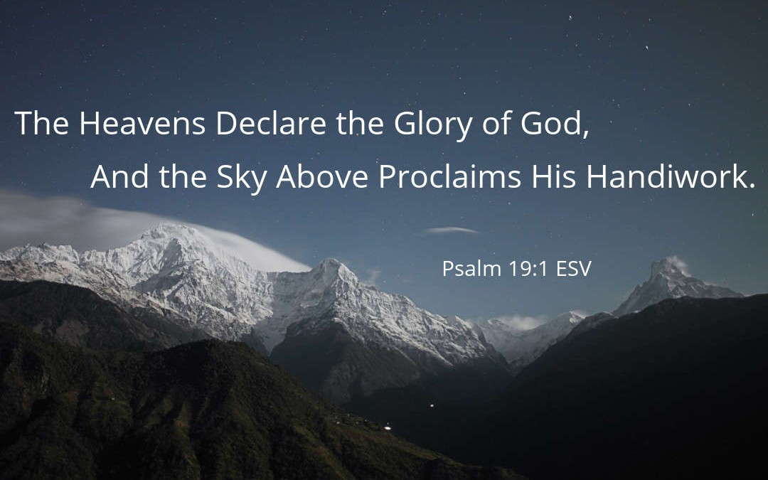 How The Heavens Declare Glory Of God Psalm 191 6